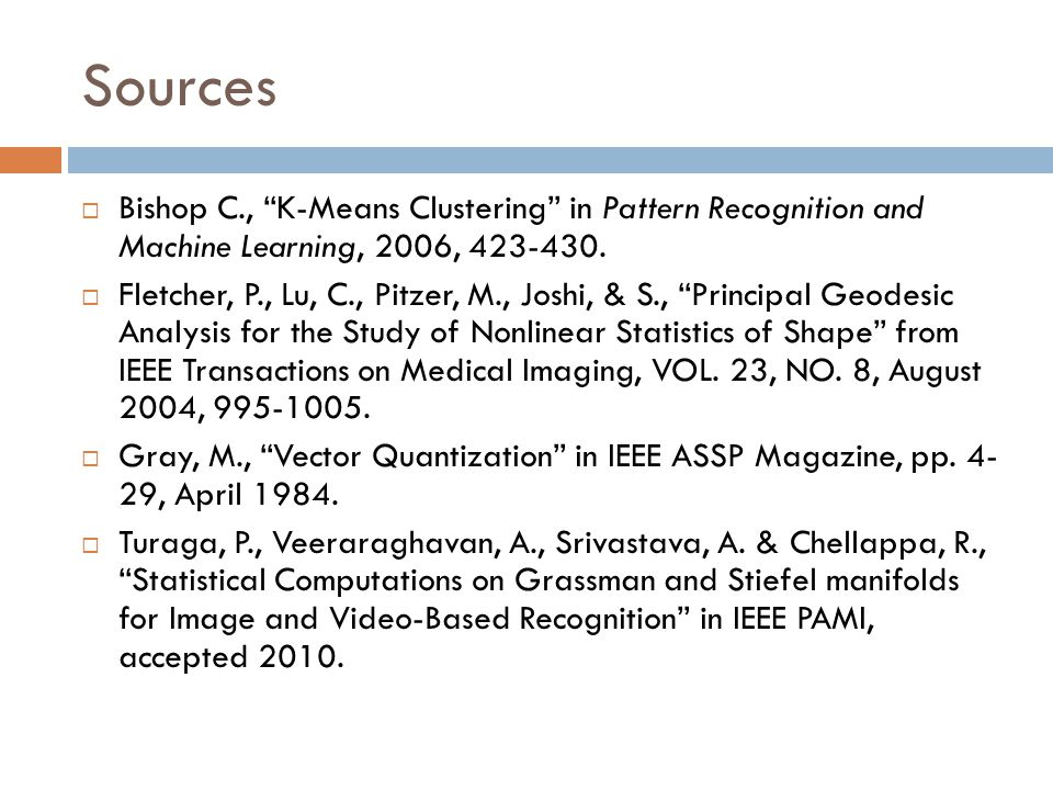 Sources  Bishop C., K-Means Clustering in Pattern Recognition and Machine Learning, 2006,