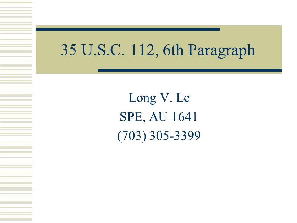 35 USC 112, 6 th Paragraph Topics  35 U.S.C.