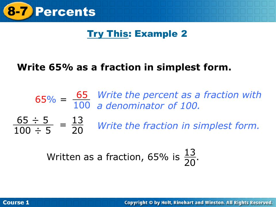 Course Percents Try This: Example 2 Write 65% as a fraction in simplest form.