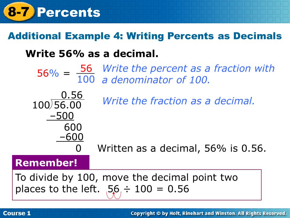 Course 1 8-7 Percents Additional Example 4: Writing Percents as Decimals Write 56% as a decimal.