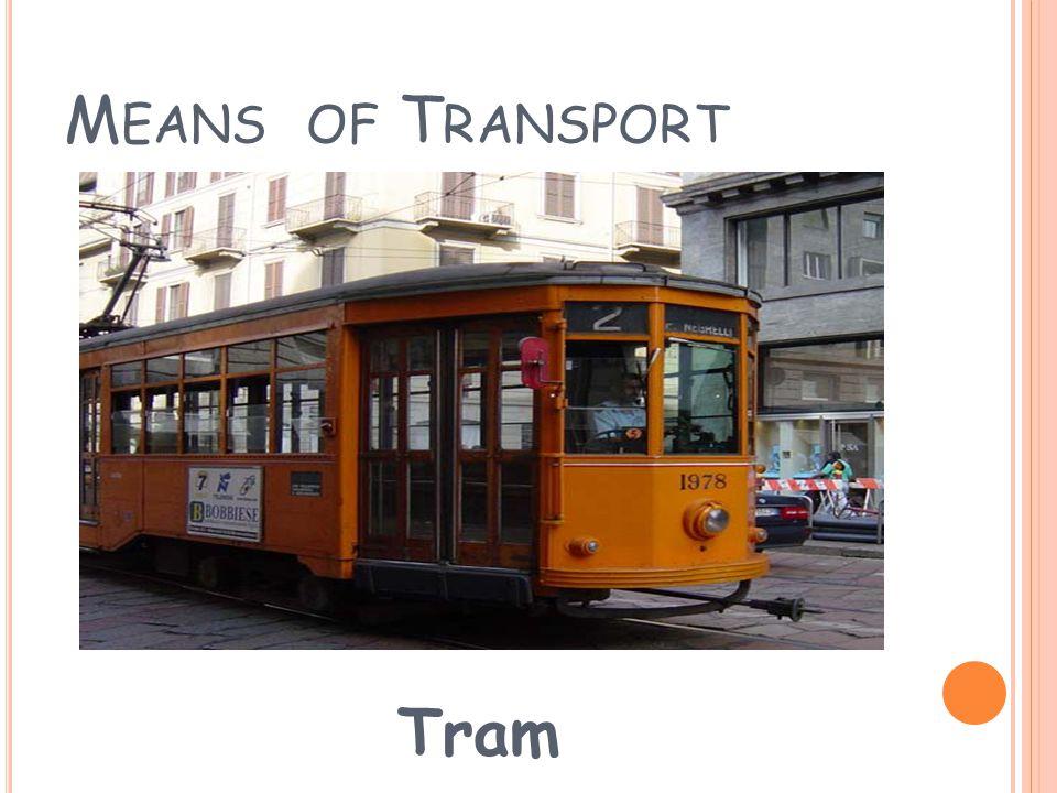 M EANS OF T RANSPORT Car