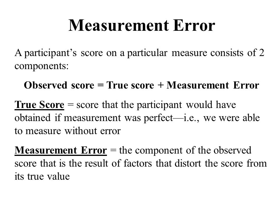 Estimating the Validity of a Measure A good measure must not only be reliable, but also valid A valid measure measures what it is intended to measure Validity is not a property of a measure, but an indication of the extent to which an assessment measures a particular construct in a particular context—thus a measure may be valid for one purpose but not another A measure cannot be valid unless it is reliable, but a reliable measure may not be valid