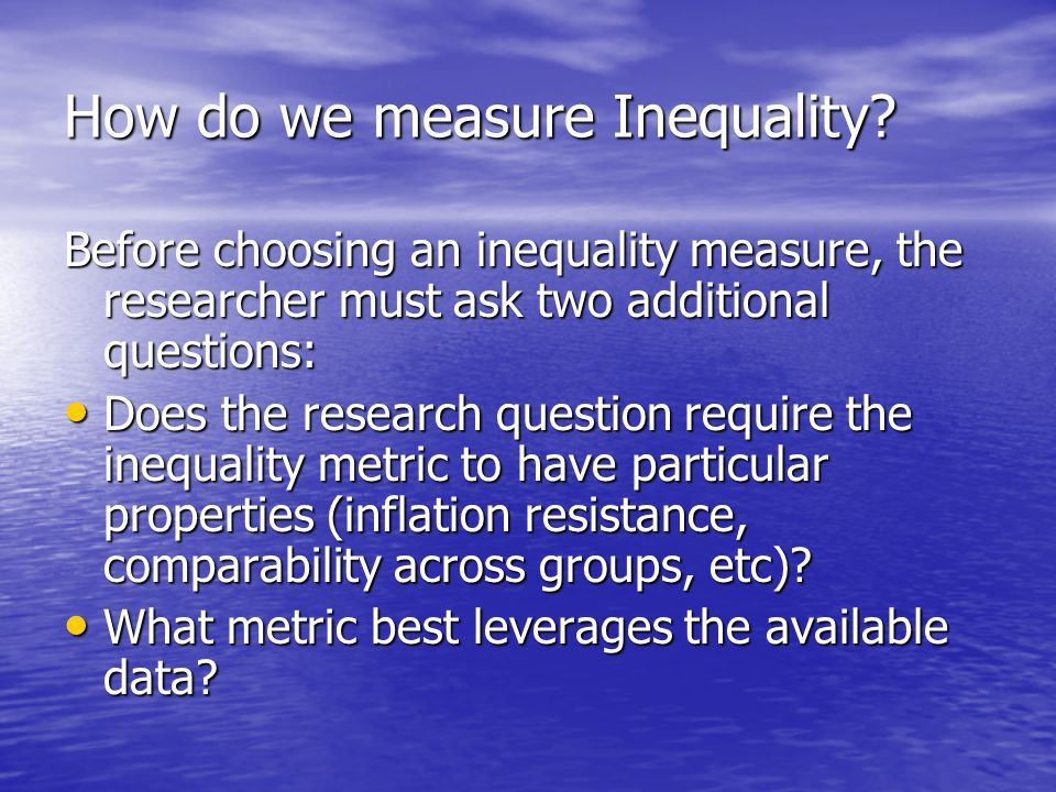 How do we measure Inequality.