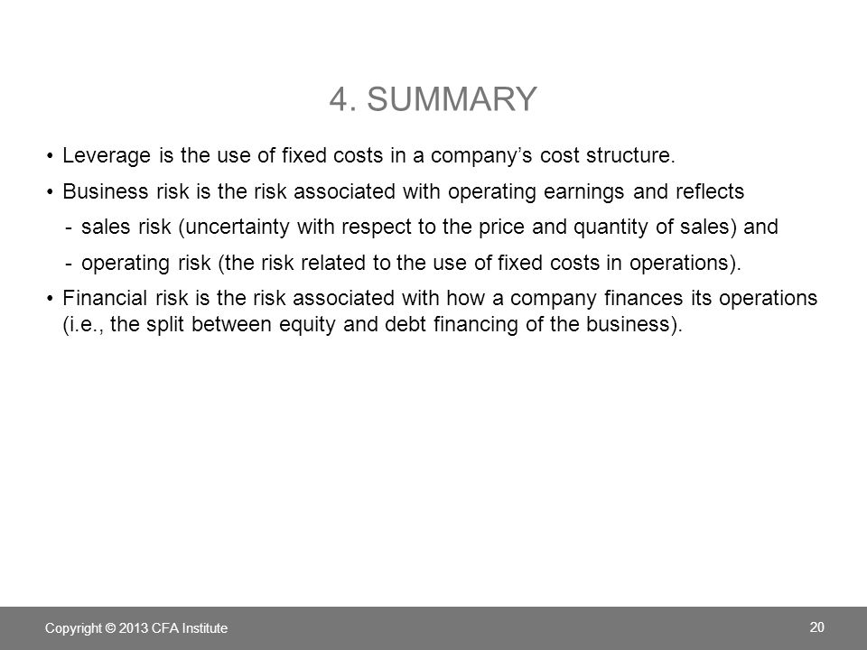 4. SUMMARY Leverage is the use of fixed costs in a company's cost structure.