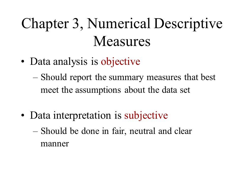 Summary Measures Arithmetic Mean Median Mode Describing Data Numerically Variance Standard Deviation Coefficient of Variation Range Interquartile Range Geometric Mean Skewness Central TendencyVariationShape Quartiles