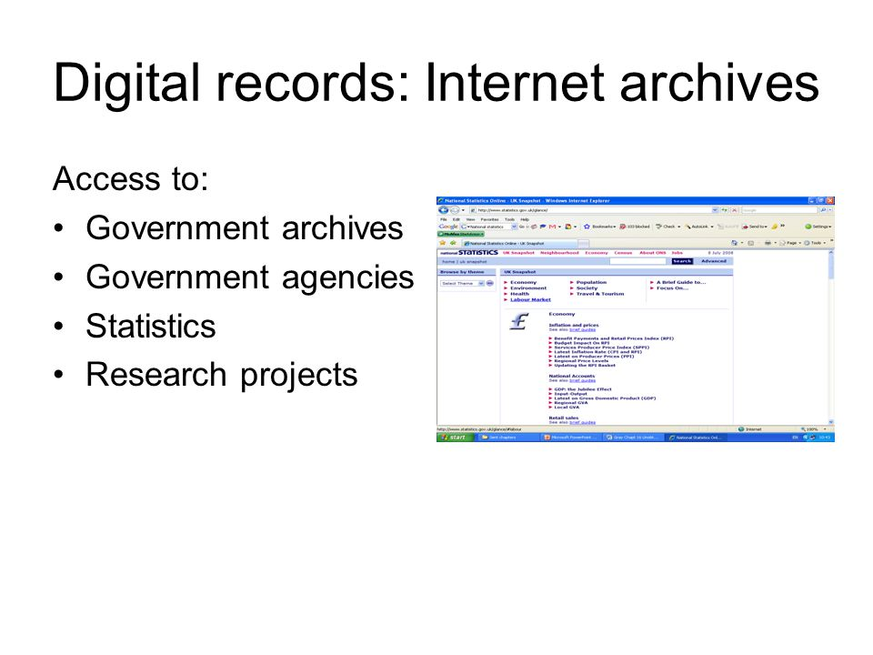 Digital records: Internet archives Access to: Government archives Government agencies Statistics Research projects