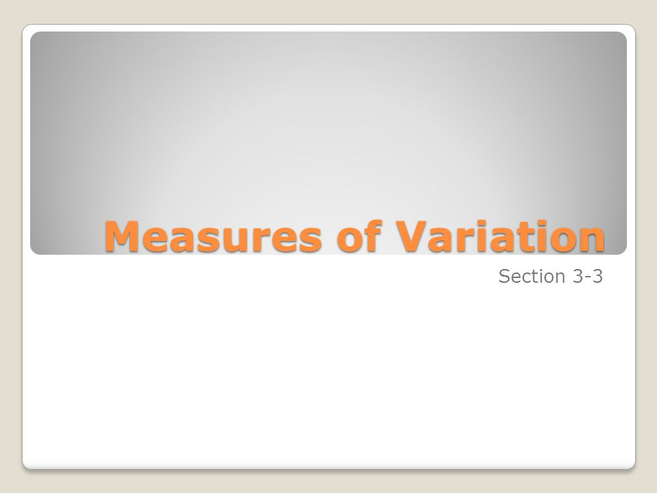 Measures of Variation Section 3-3