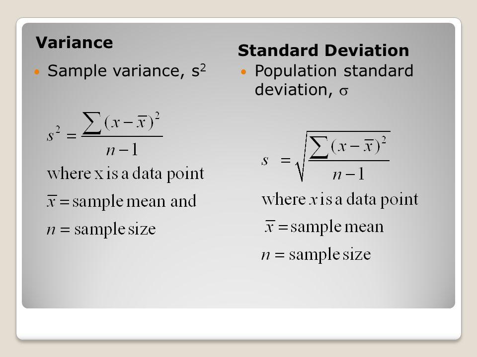 Variance Standard Deviation Sample variance, s 2 Population standard deviation, 