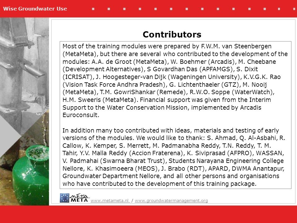 Wise Groundwater Use Contributors Most of the training modules were prepared by F.W.M.