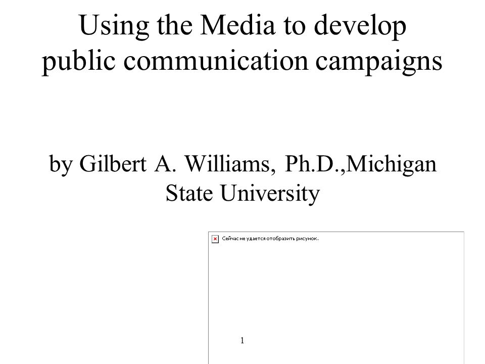 1 Using the Media to develop public communication campaigns by Gilbert A.