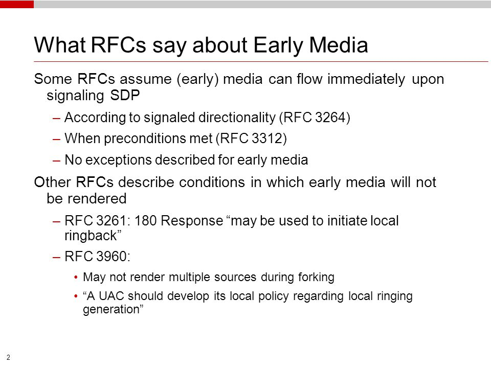 2 What RFCs say about Early Media Some RFCs assume (early) media can flow immediately upon signaling SDP –According to signaled directionality (RFC 32