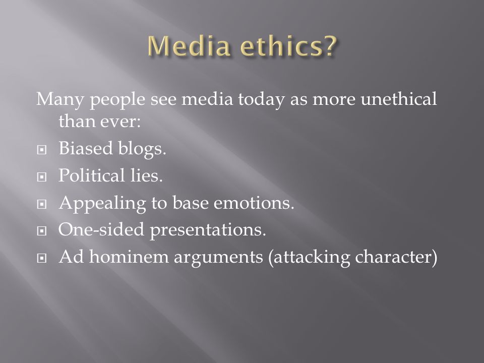  Yet journalists consider ethics a lot more than they used to.