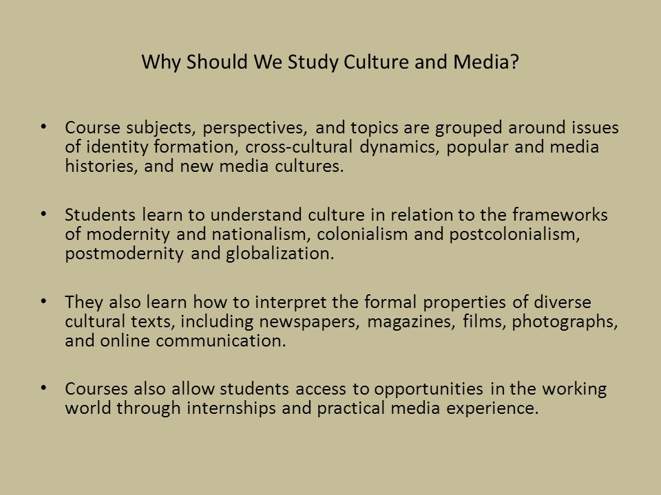 Why Should We Study Culture and Media.