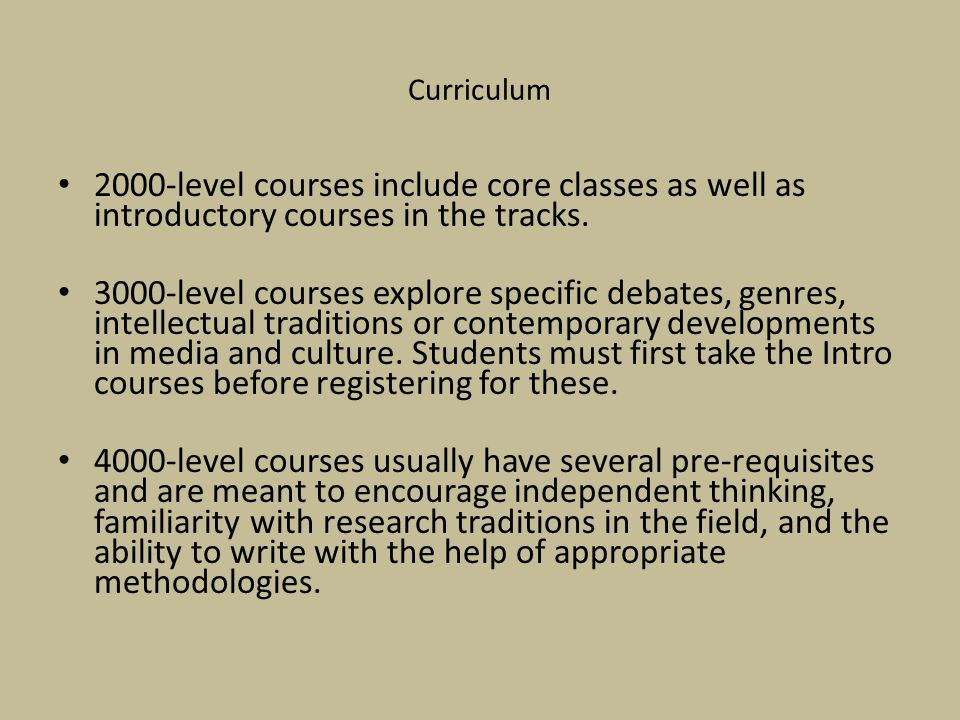 Curriculum 2000-level courses include core classes as well as introductory courses in the tracks.