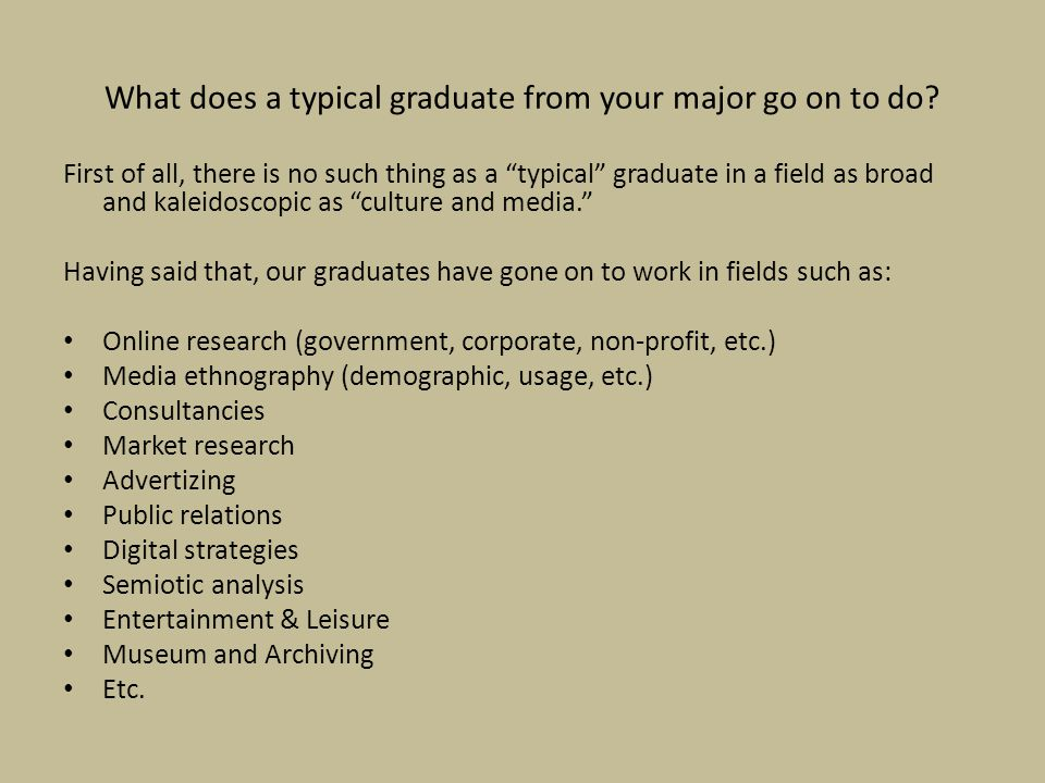 What does a typical graduate from your major go on to do.