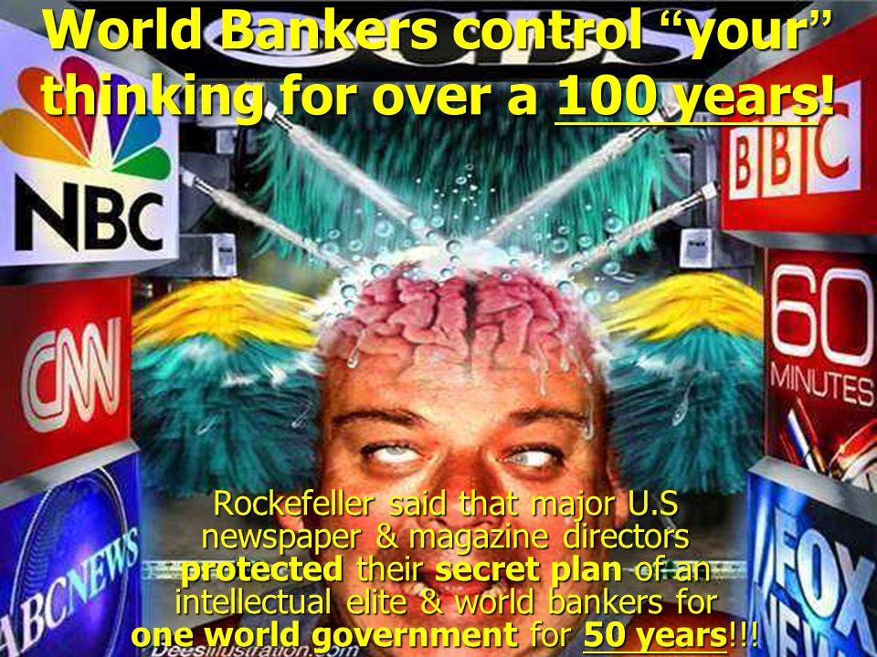 World Bankers control your thinking for over a 100 years.