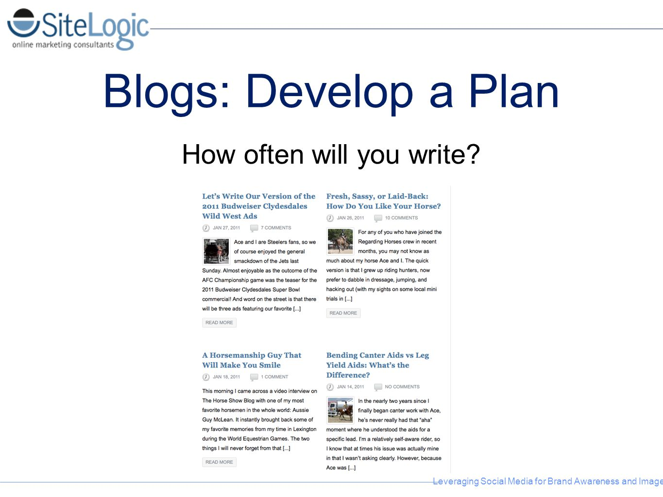 Leveraging Social Media for Brand Awareness and Image Blogs: Develop a Plan How often will you write?