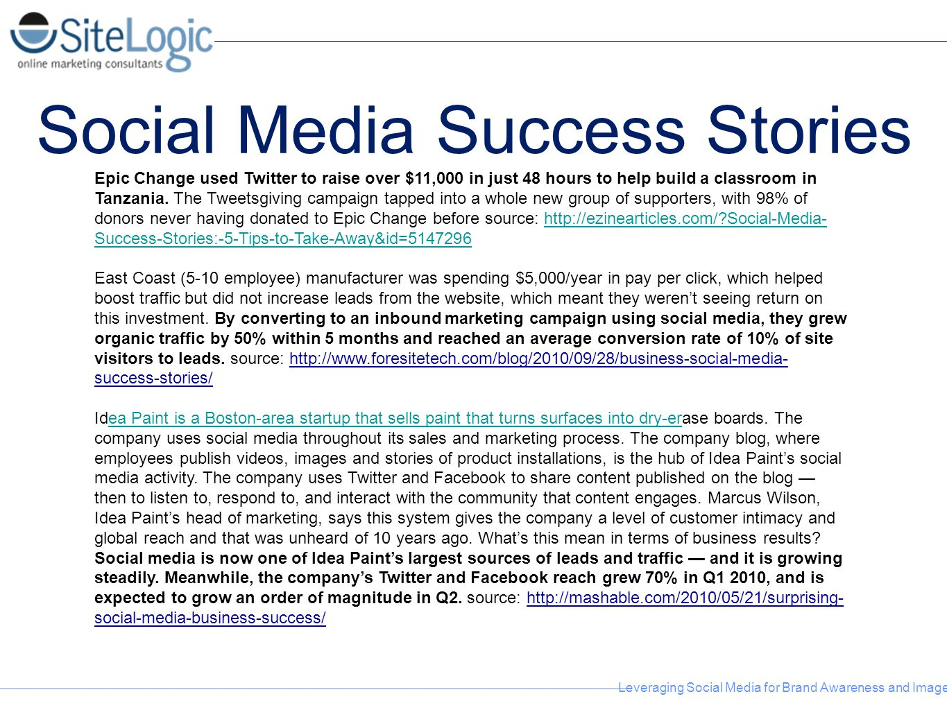 Leveraging Social Media for Brand Awareness and Image Social Media Success Stories Epic Change used Twitter to raise over $11,000 in just 48 hours to