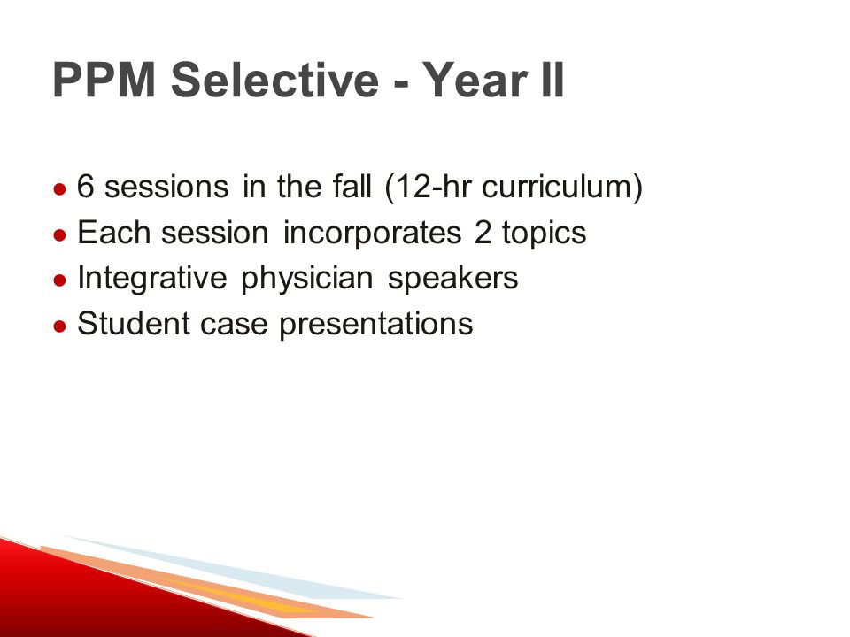 Integrative Health Interest Group (IHIG) 1.Year II PPM co-facilitation (student leaders) 2.