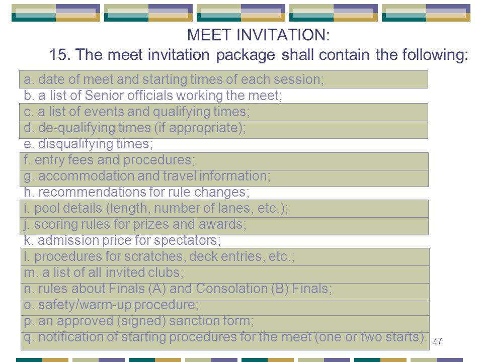 47 MEET INVITATION: 15. The meet invitation package shall contain the following: a.
