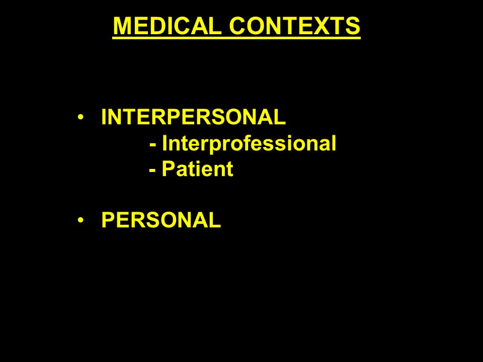INTERPERSONAL - Interprofessional - Patient PERSONAL MEDICAL CONTEXTS