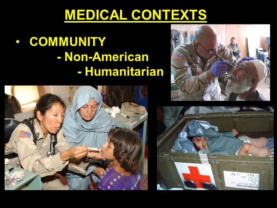 COMMUNITY - Non-American - Humanitarian MEDICAL CONTEXTS