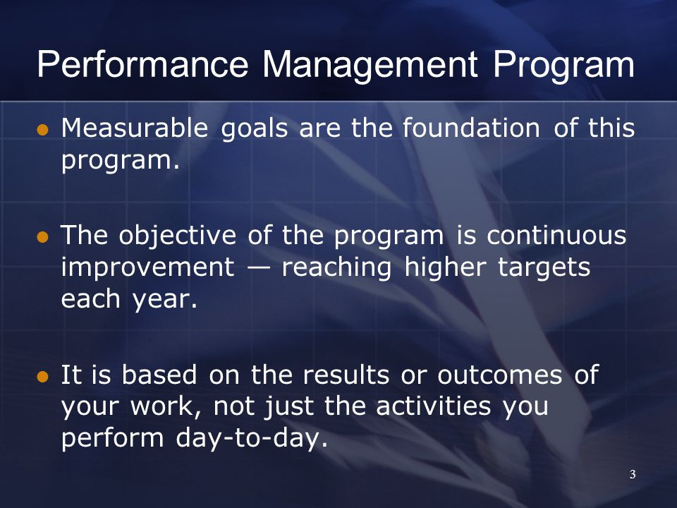 Performance Management Program Measurable goals are the foundation of this program.