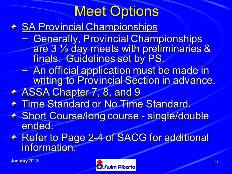 January Meet Options SA Provincial Championships – Generally, Provincial Championships are 3 ½ day meets with preliminaries & finals.