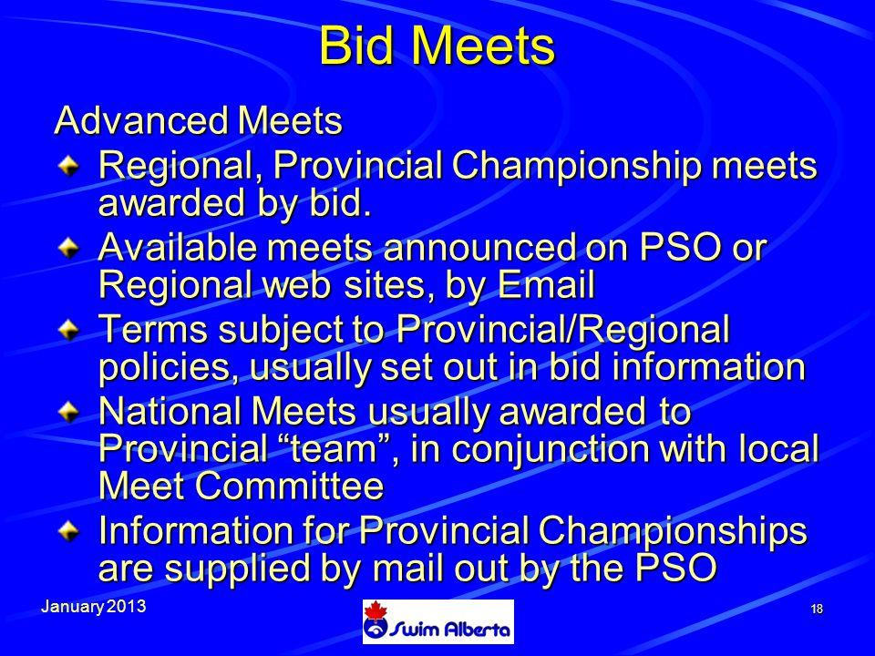 January 2013 18 Bid Meets Advanced Meets Regional, Provincial Championship meets awarded by bid.