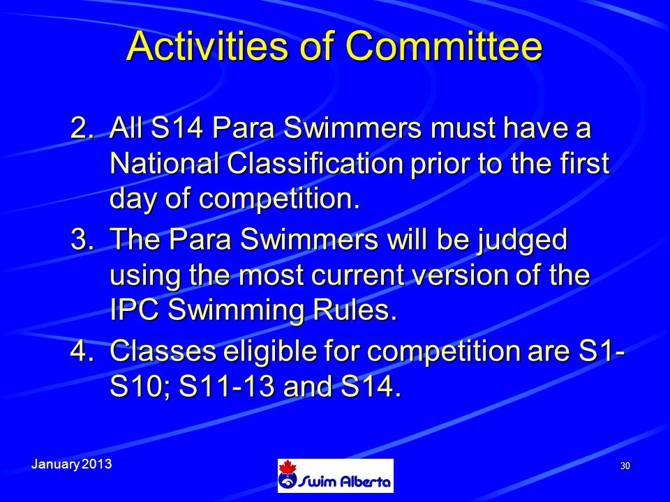 January All S14 Para Swimmers must have a National Classification prior to the first day of competition.