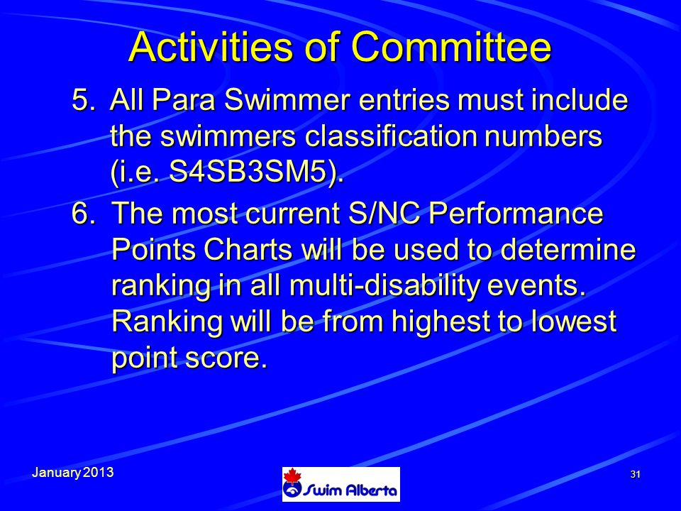 January All Para Swimmer entries must include the swimmers classification numbers (i.e.