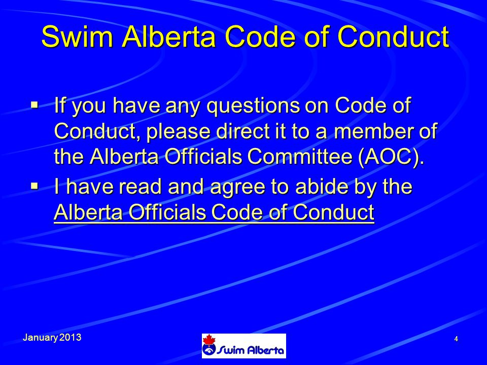 January 2013 Swim Alberta Code of Conduct  If you have any questions on Code of Conduct, please direct it to a member of the Alberta Officials Committee (AOC).