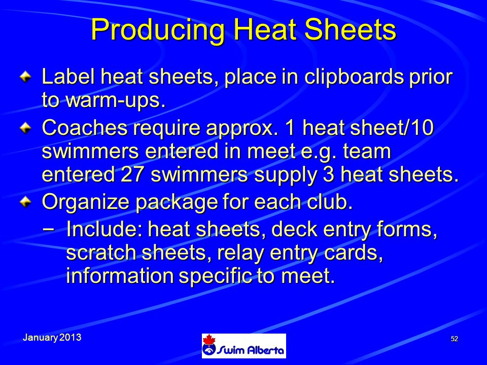 January Producing Heat Sheets Label heat sheets, place in clipboards prior to warm-ups.