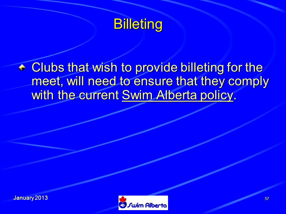 January Billeting Clubs that wish to provide billeting for the meet, will need to ensure that they comply with the current Swim Alberta policy.