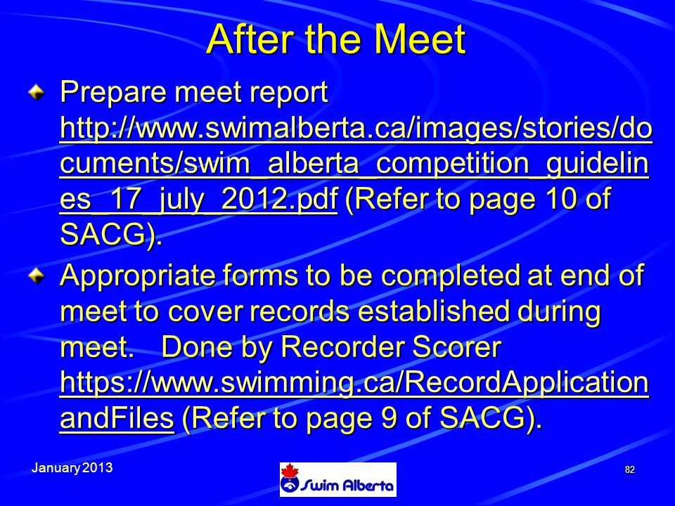 January After the Meet Prepare meet report   cuments/swim_alberta_competition_guidelin es_17_july_2012.pdf (Refer to page 10 of SACG).