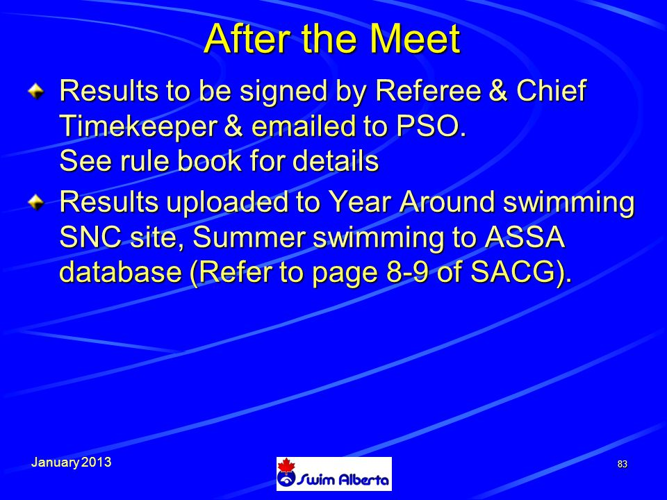 January After the Meet Results to be signed by Referee & Chief Timekeeper &  ed to PSO.