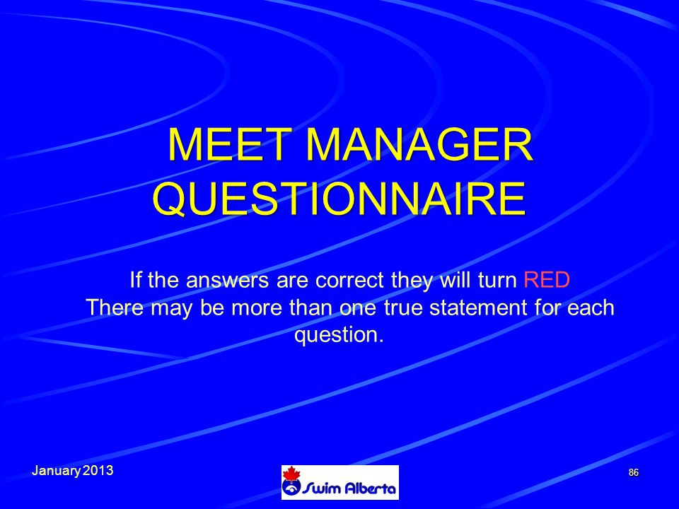 January MEET MANAGER QUESTIONNAIRE If the answers are correct they will turn RED There may be more than one true statement for each question.