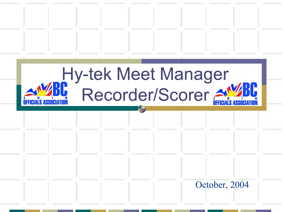 Hy-tek Meet Manager Recorder/Scorer October, 2004