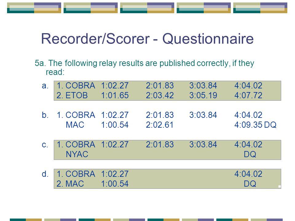 Recorder/Scorer - Questionnaire 5a.