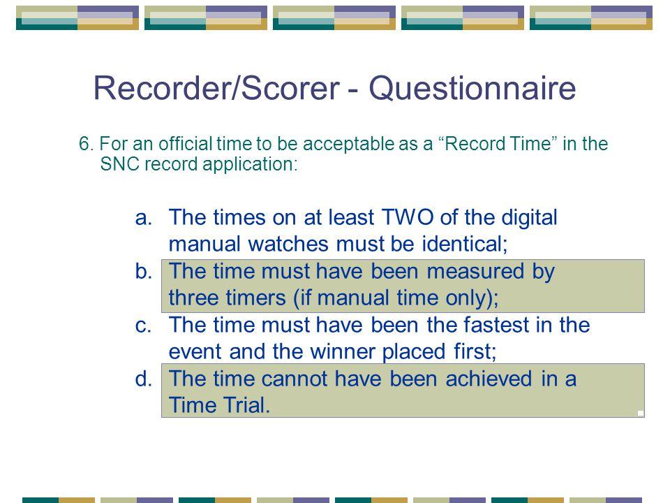 Recorder/Scorer - Questionnaire 6.