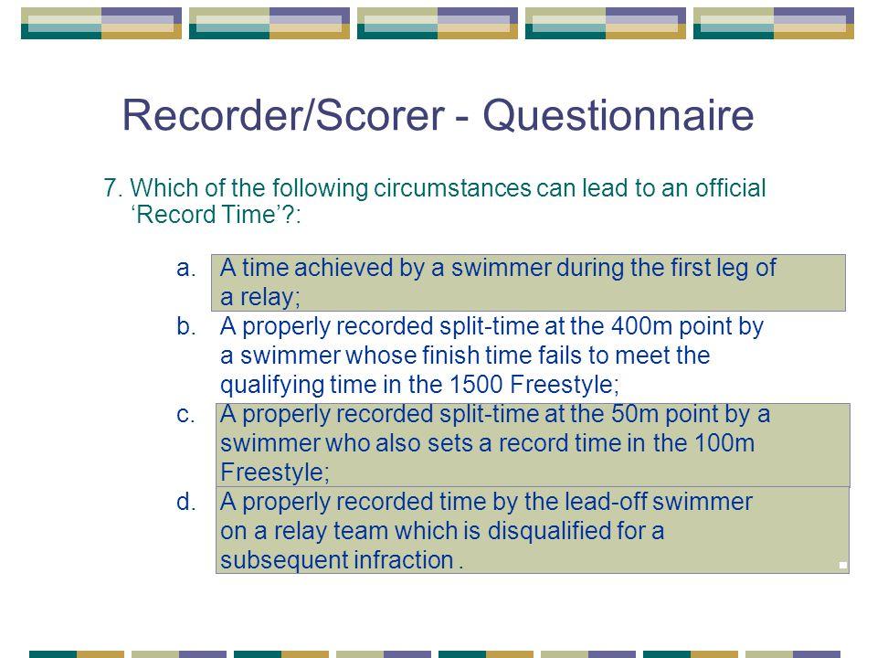 Recorder/Scorer - Questionnaire 7.