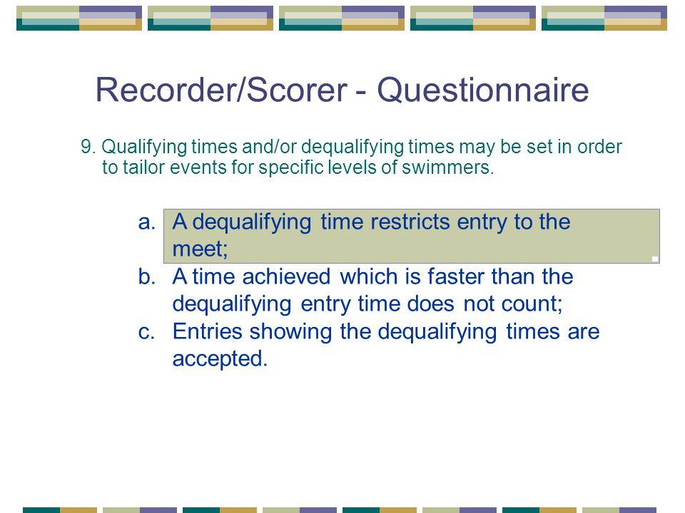 Recorder/Scorer - Questionnaire 9.