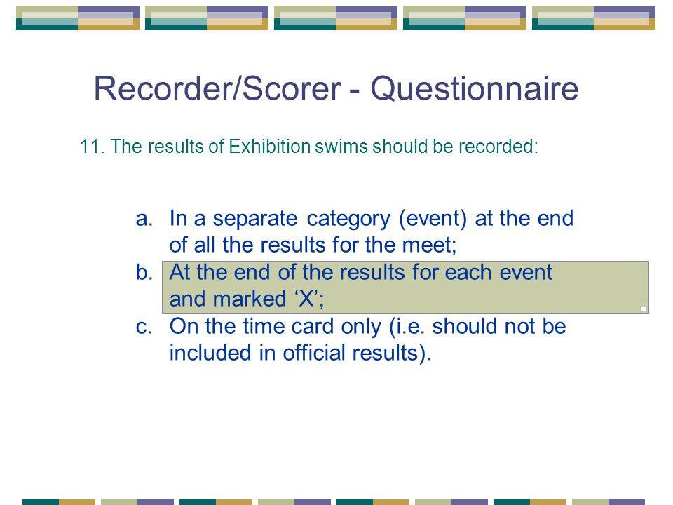 Recorder/Scorer - Questionnaire 11.