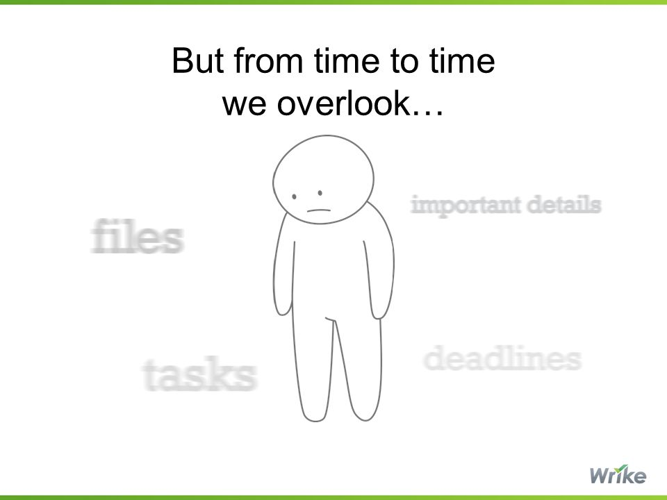 But from time to time we overlook…
