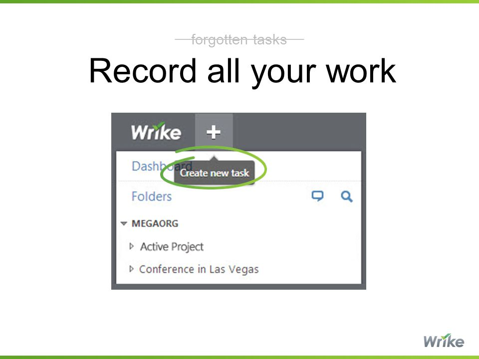 Record all your work forgotten tasks