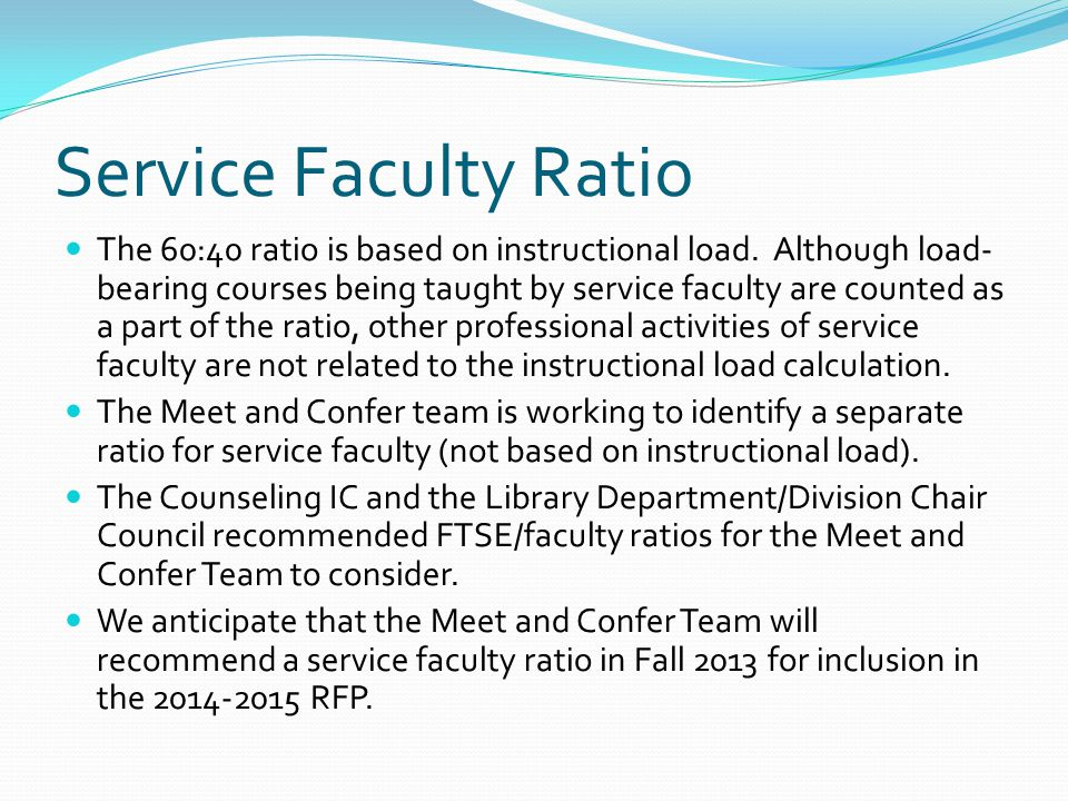 Service Faculty Ratio The 60:40 ratio is based on instructional load.