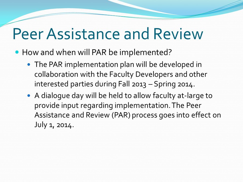 Peer Assistance and Review How and when will PAR be implemented.
