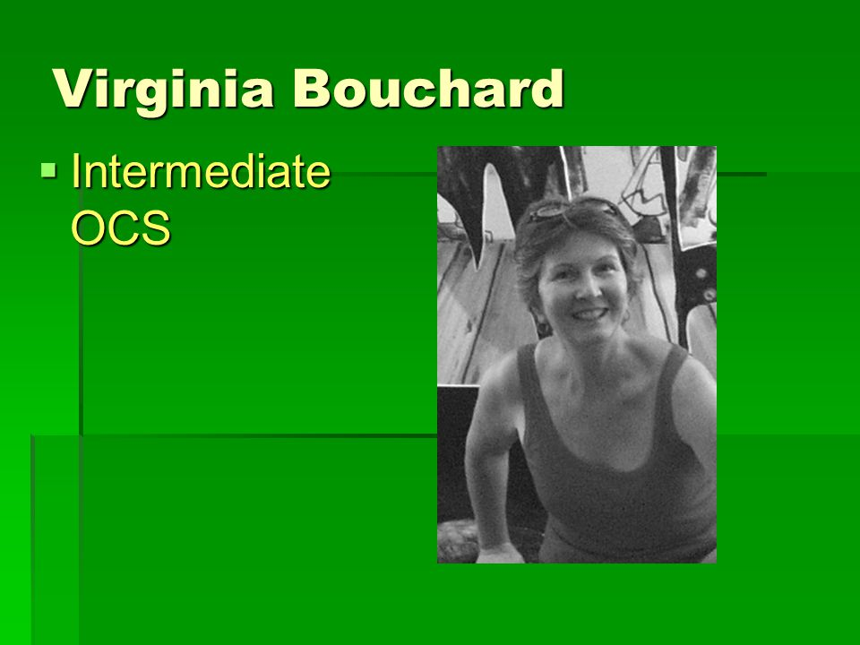 Virginia Bouchard  Intermediate OCS