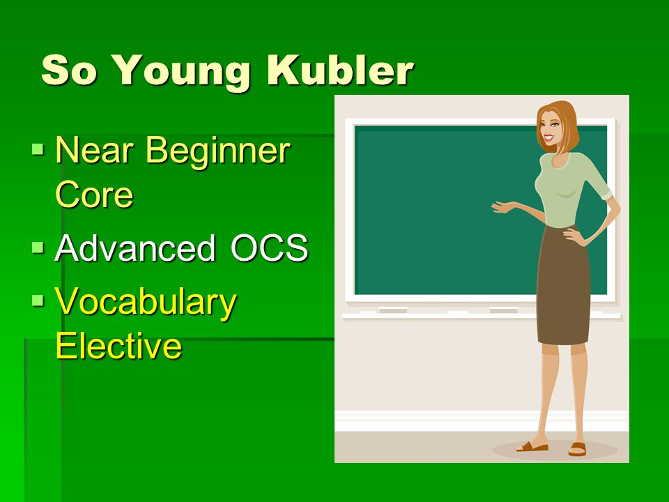So Young Kubler  Near Beginner Core  Advanced OCS  Vocabulary Elective