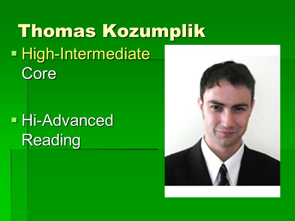 Thomas Kozumplik  High-Intermediate Core  Hi-Advanced Reading